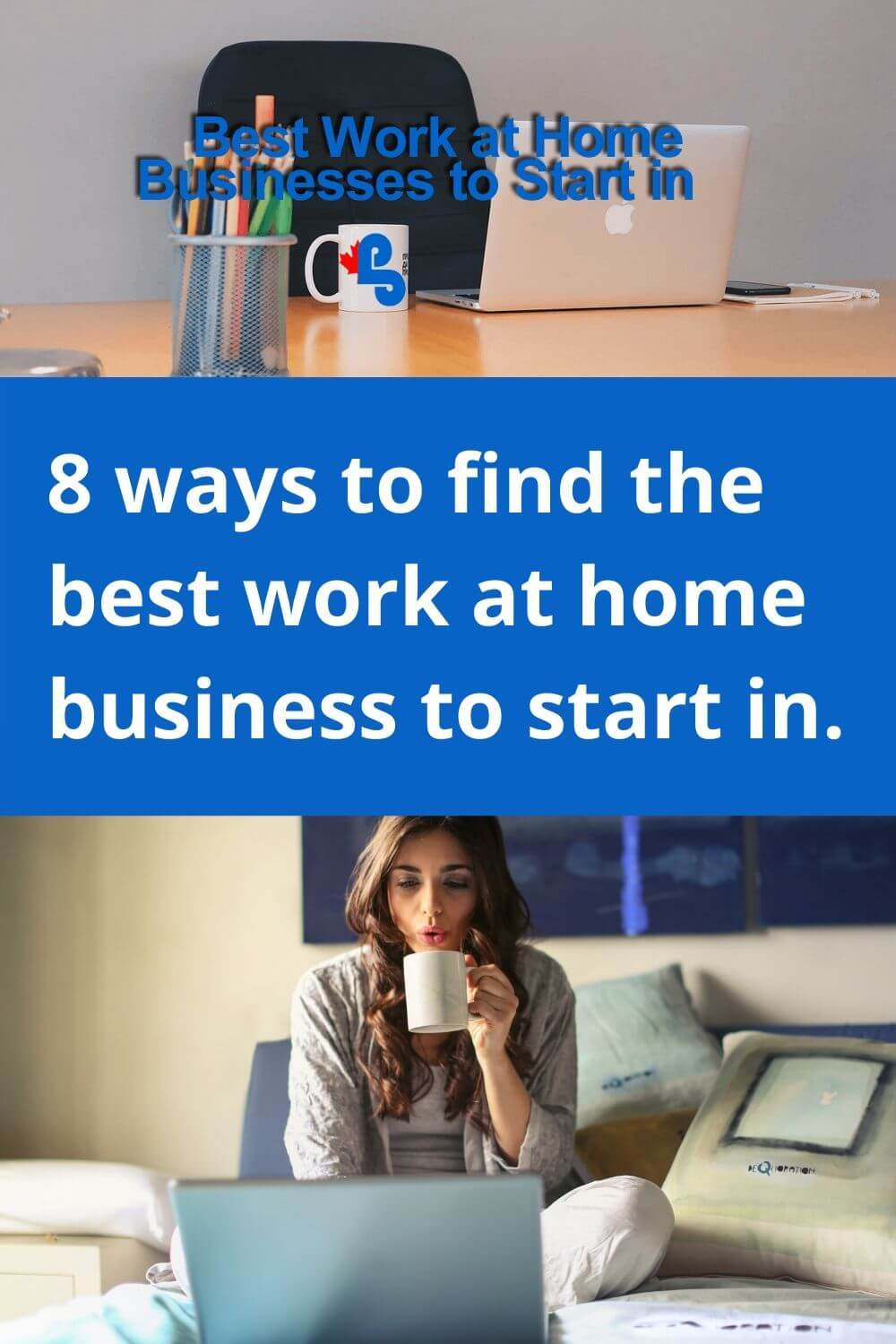 8 ways to find the best work at home business to start in