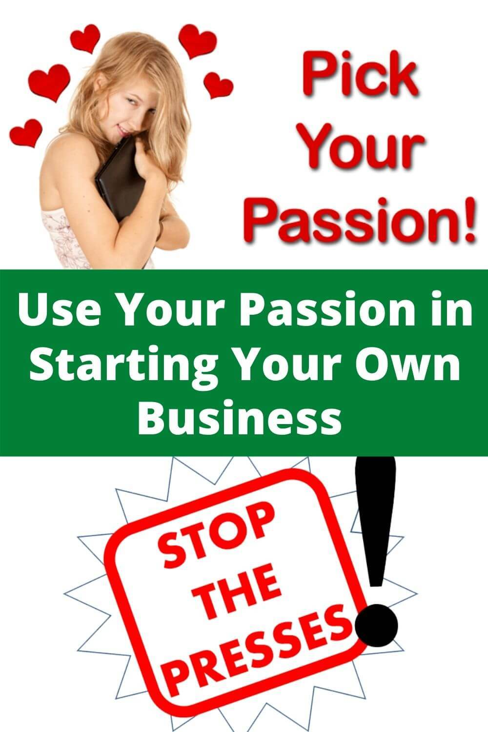 Use your passion in starting your own business