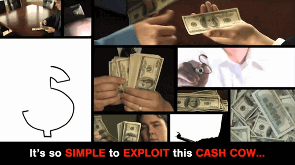 "screen print of what their video shows the following claim, ""It's so simple to exploit this cash cow..."""
