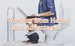 """text over photo reads """"working from home has advantages"""""""