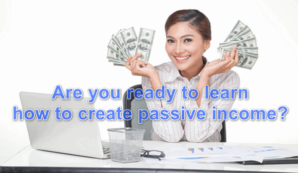 Are you ready to learn how to create passive income?