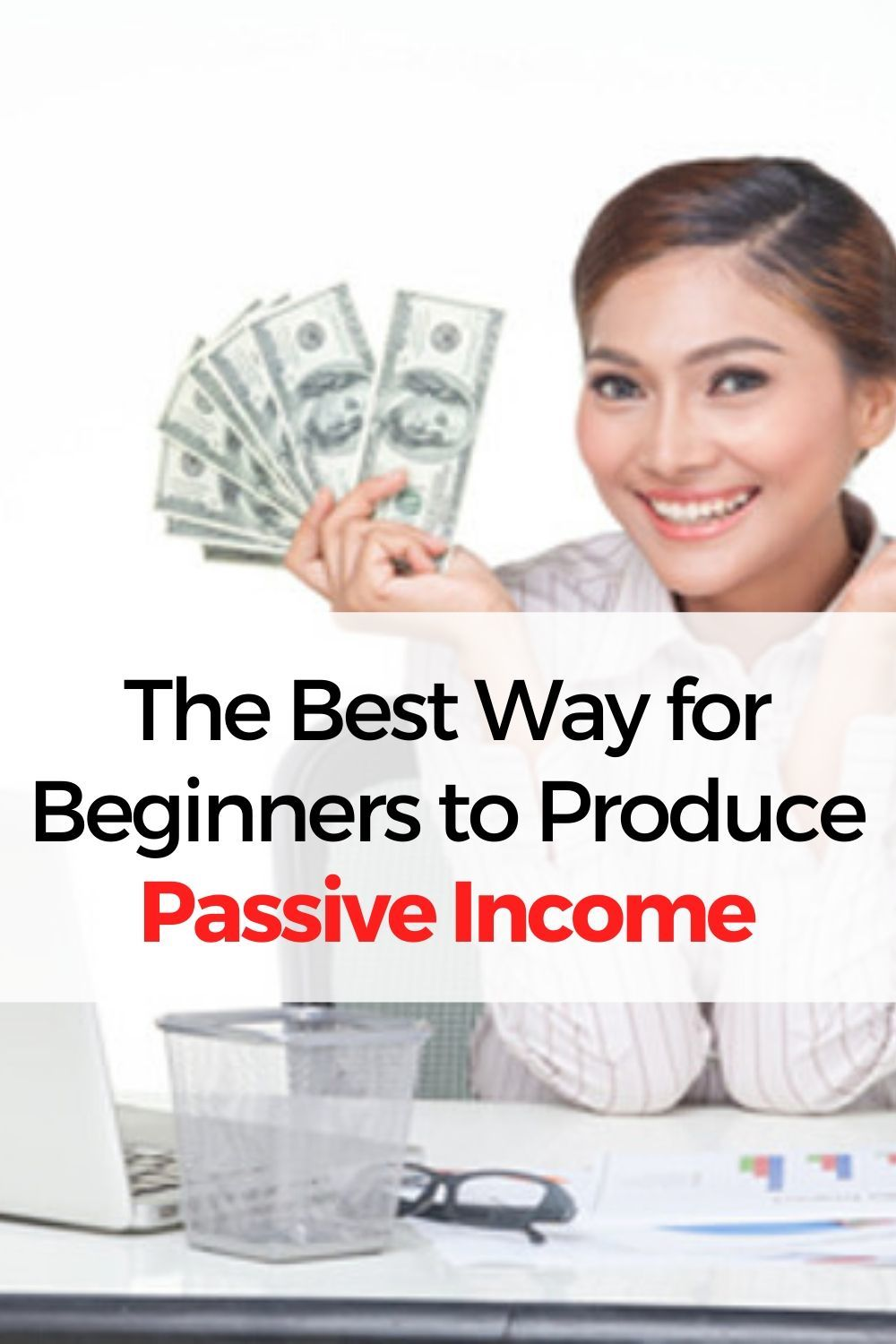 The Best Way for Beginners to Produce Passive Income