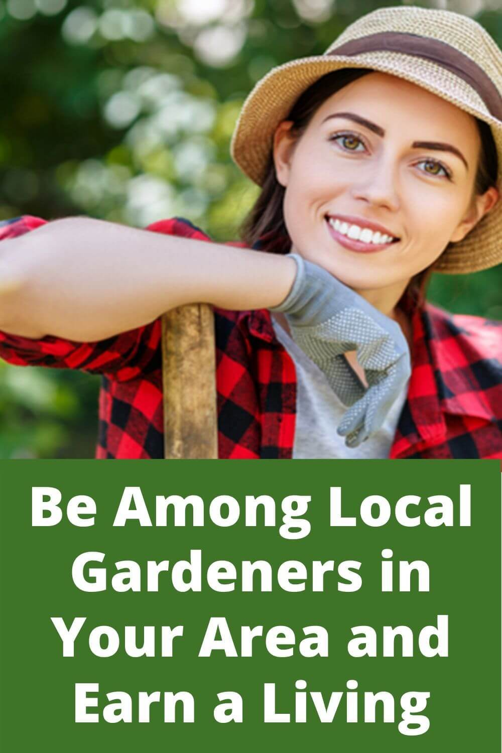 Be among local gardeners in your area and earn a living