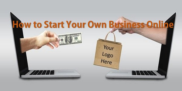 How to Start Your Own Business Online