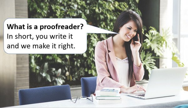 "lady speaking on cell phone, saying ""What is a proofreader? In short, you write it and we make it right."""
