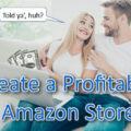 Create Profitable Amazon Store