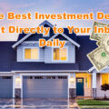 Get the best investment deals sent directly to your Inbox daily